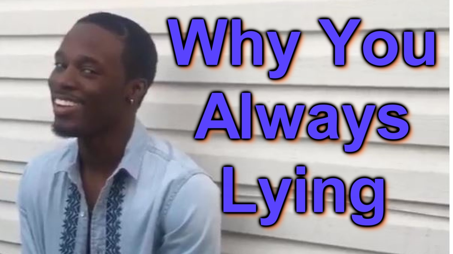 Why You Always Lying (Full Video)